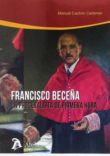 FRANCISCO BECEÑA:UN PROCESALISTA DE PRIMERA HORA.