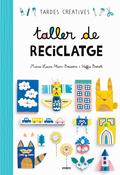 TALLER DE RECICLATGE.