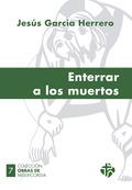 ENTERRAR A LOS MUERTOS.