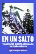 EN UN SALTO                                                                     TRAMPOLINES DE