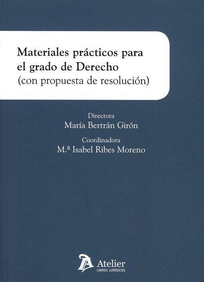 MATERIALES PRÁCTICOS PARA EL GRADO DE DERECHO (CON PROPUESTA DE RESOLUCIÓN).