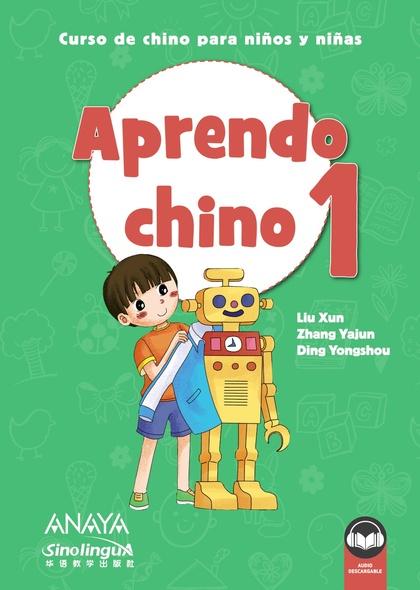 APRENDO CHINO 1. CURSO DE CHINO PARA NIÑOS Y NIÑAS