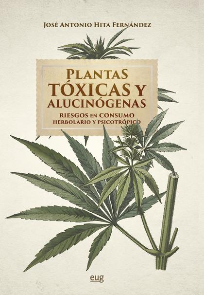 PLANTAS TÓXICAS Y ALUCINÓGENAS                                                  RIESGOS EN CONS