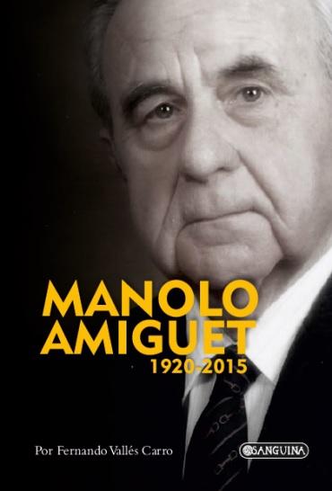 MANOLO AMIGUET. 1920-2015