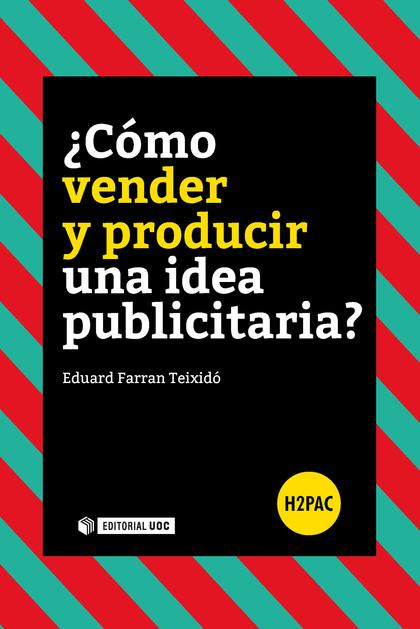 ¿CÓMO VENDER Y PRODUCIR UNA IDEA PUBLICITARIA?