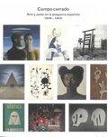 CAMPO CERRADO: ARTE Y PODER EN LA POSGUERRA ESPAÑOLA, 1939-1953