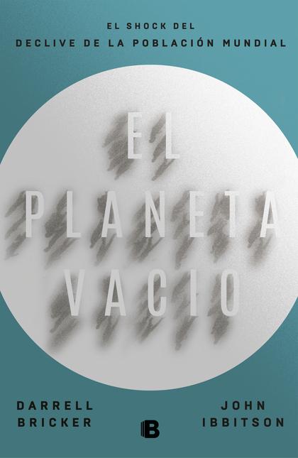 EL PLANETA VACÍO. EL SHOCK DEL DECLIVE DE LA POBLACIÓN MUNDIAL