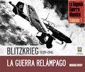 BLITZKRIEG 1939-1941, LA GUERRA RELÁMPAGO : SEGUNDA GUERRA MUNDIAL