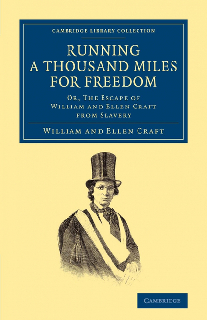 RUNNING A THOUSAND MILES FOR FREEDOM. OR, THE ESCAPE OF WILLIAM AND ELLEN CRAFT FROM SLAVERY