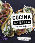COCINA CANALLA. ATRÉVETE A COMER DE PUTA MADRE