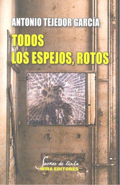 TODOS LOS ESPEJOS, ROTOS.