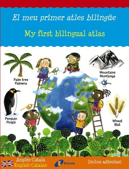 EL MEU PRIMER ATLES BILINGÜE : MY FIRST BILINGUAL ATLAS