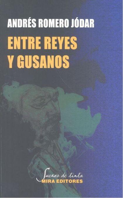 ENTRE REYES Y GUSANOS.