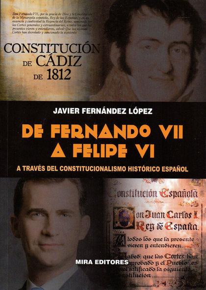 DE FERNANDO VII A FELIPE VI A TRAVÉS DEL CONSTITUCIONALISMO HISTÓRICO ESPAÑOL