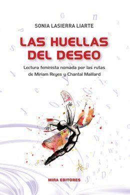 LAS HUELLAS DEL DESEO. LECTURA FEMINISTA NÓMADA POR LAS RUTAS DE MIRIAM REYES Y CHANTAL MAILLAR