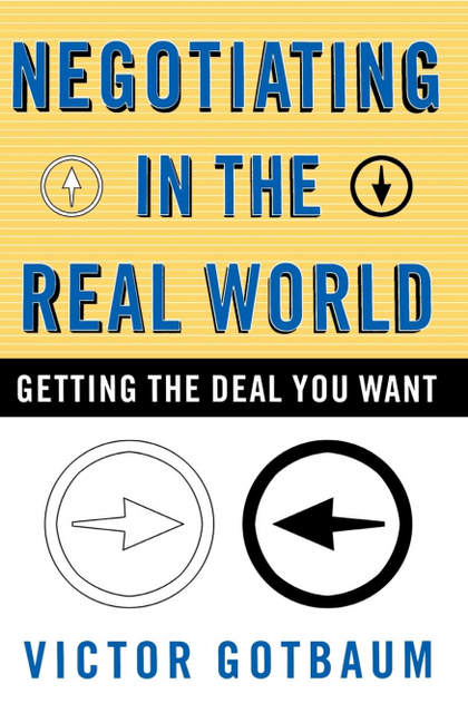 NEGOTIATING IN THE REAL WORLD