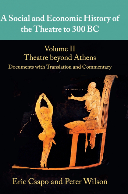 A SOCIAL AND ECONOMIC HISTORY OF THE THEATRE TO 300 BC