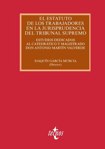 EL ESTATUTO DE LOS TRABAJADORES EN LA JURISPRUDENCIA DEL TRIBUNAL SUPREMO       ESTUDIOS DEDICA