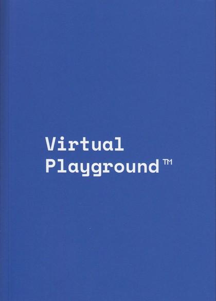 VIRTUAL PLAYGROUND TM.