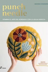 PUNCH NEEDLE - DOMINA EL ARTE DEL BORDADO CON LA AGUJA MÁGICA