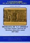 BIOGRAFÍA DE LA ´AMÉRICA´ : UNA CRÓNICA HISPANO-AMERICANA DEL LIBERALISMO DEMOCRÁTICO ESPAÑOL (