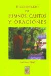 DICCIONARIO DE HIMNOS, CANTOS Y ORACIONES