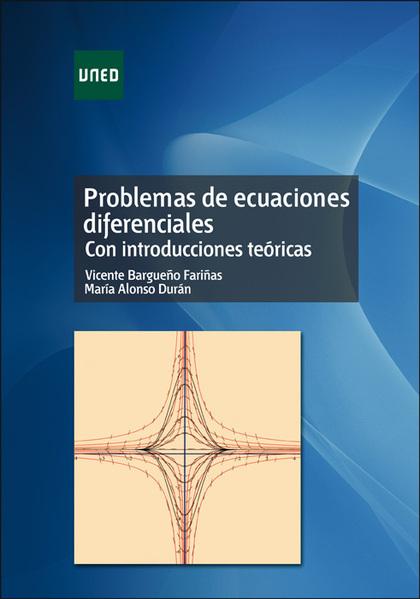 PROBLEMAS DE ECUACIONES DIFERENCIALES : CON INTRODUCCIONES TEÓRICAS