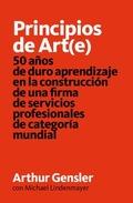 PRINCIPIOS DE ART-E- : 50 AÑOS DE DURO APRENDIZAJE EN LA CONSTRUCCIÓN DE UNA FIRMA DE SERVICIOS