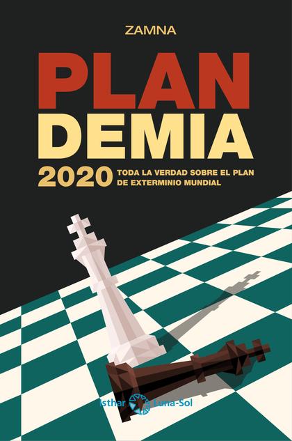 PLANDEMIA 2020                                                                  TODA LA VERDAD