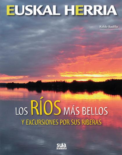 LOS RIOS MAS BELLOS Y EXCURSIONES POR SUS RIBERAS : EUSKAL HERRÍA. EUSKAL HERRIA