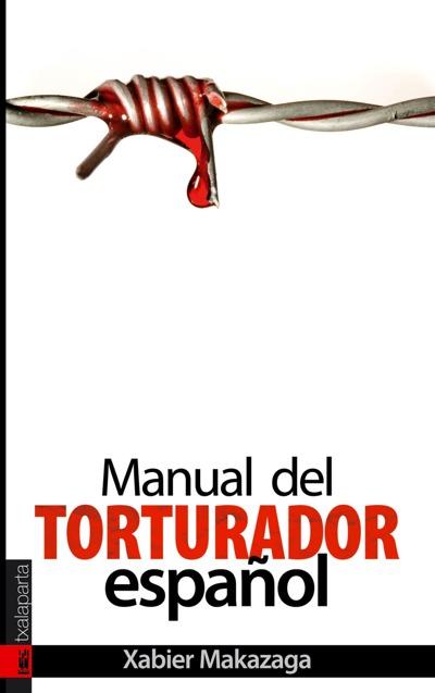 MANUAL DEL TORTURADOR ESPAÑOL.