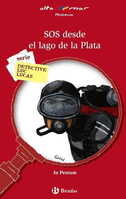 SOS DESDE EL LAGO DE LA PLATA. SERIE DETECTIVE LUC LUCAS