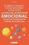 LA FORÇA DE LA GRAVITACIÓ EMOCIONAL. UN VIATGE EXTRAORDINARI PER L´UNIVERS DE LES EMOCIONS