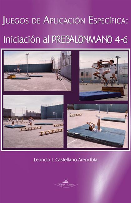 JUEGOS DE APLICACIÓN ESPECÍFICA, INICIACIÓN AL PREBALONMANO 4-6