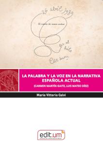 LA PALABRA Y LA VOZ EN LA NARRATIVA ESPAÑOLA ACTUAL                             (CARMEN MARTÍN