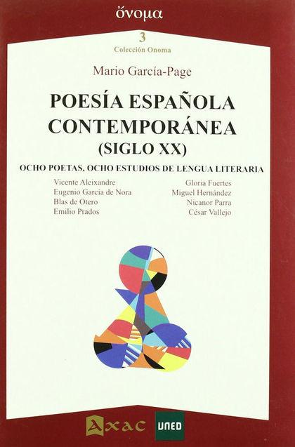 POESIA ESPAÑOLA CONTEMPORANEA (SIGLO XX)                                        OCHO POETAS, OC