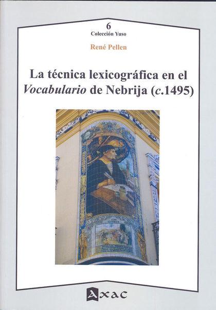 LA TÉCNICA LEXICOGRÁFICA EN EL VOCABULARIO DE NEBRIJA, C.1492