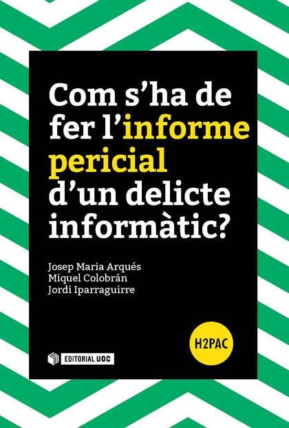 COM S´HA DE FER L´INFORME PERICIAL D´UN DELICTE INFORMATIC?.