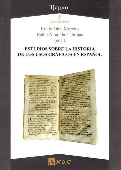 ESTUDIOS SOBRE LA HISTORIA DE LOS USOS GRÁFICOS EN ESPAÑOL
