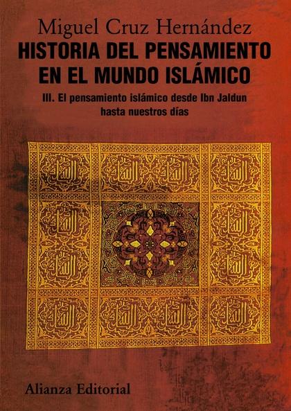 HISTORIA DEL PENSAMIENTO EN EL MUNDO ISLÁMICO, III. EL PENSAMIENTO ISLÁMICO DESDE IBN JALDUN HA