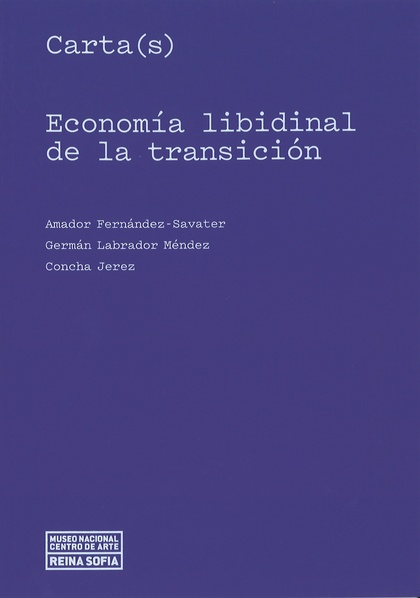 CARTA(S). ECONOMÍA LIBIDINAL DE LA TRANSICIÓN.