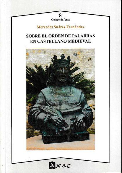 SOBRE EL ORDEN DE PALABRAS EN CASTELLANO MEDIEVAL.