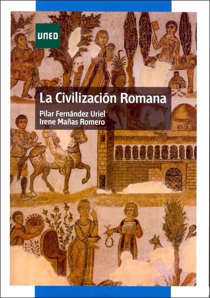LA CIVILIZACIÓN ROMANA.