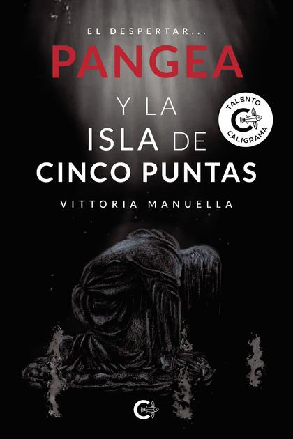PANGEA Y LA ISLA DE CINCO PUNTAS. EL DESPERTAR...