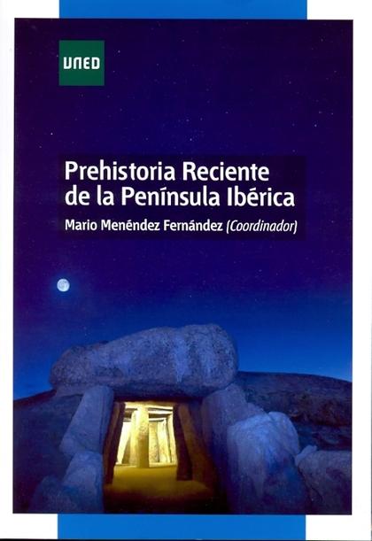 PREHISTORIA RECIENTE DE LA PENINSULA IBERICA