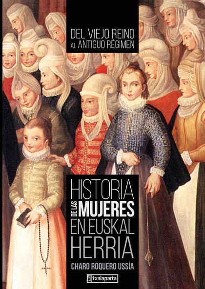 HISTORIA DE LAS MUJERES EN EUSKAL HERRIA II                                     DEL VIEJO REINO