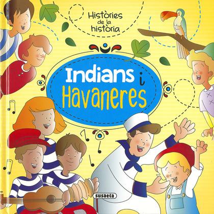 INDIANS I HAVANERES.