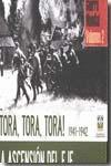 TORA, TORA, TORA 1942-1942 : LA ASCENSIÓN DEL EJE : SEGUNDA GUERRA MUNDIAL
