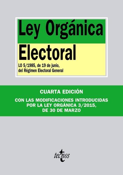 LEY ORGÁNICA ELECTORAL. LO 5/1985, DE 19 DE JUNIO, DEL RÉGIMEN ELECTORAL GENERAL