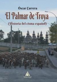 EL PALMAR DE TROYA. HISTORIA DEL CISMA ESPAÑOL.